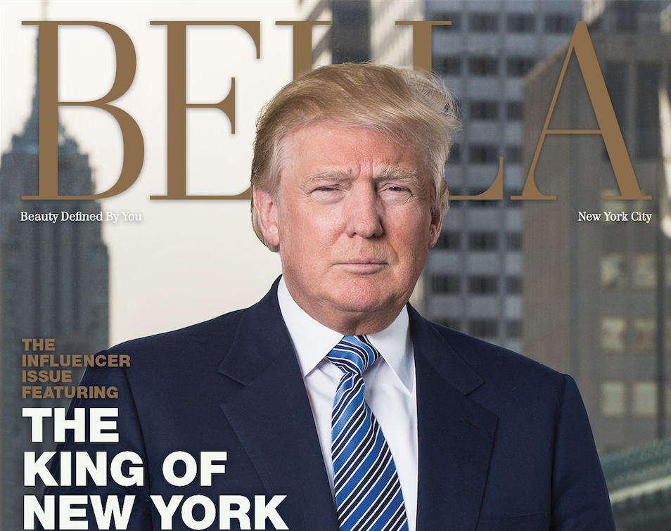 Donald Trump One Of The World S Most Successful Businessmen And True King New York Real Estate Recently Sat Down With Bella To Give Us An Inside