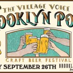 """THE VILLAGE VOICE ANNOUNCES  OVER 100 BEERS  FOR THE FIFTH ANNUAL  """"BROOKLYN POUR"""" CRAFT BEER FESTIVAL"""